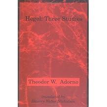 Hegel: Three Studies (Studies in Contemporary German Social Thought)