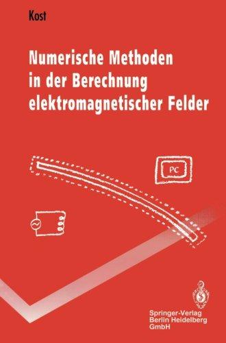 Numerische Methoden in der Berechnung elektromagnetischer Felder (Springer-Lehrbuch)