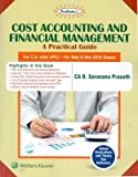 COST ACCOUNTING AND FINANCIAL MANAGENT A PRACTICAL GUIDE (PADUKA'S)