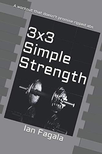 3×3 Simple Strength: A workout that doesn't promise ripped abs