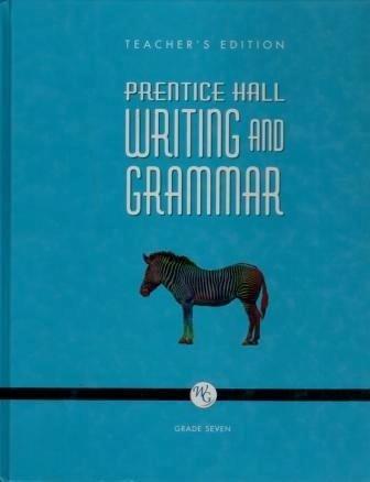 Prentice Hall Writing and Grammar Teachers Edition Grade Seven
