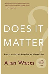 Does It Matter?: Essays on Man's Relation to Materiality Paperback