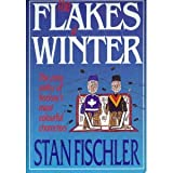 The Flakes of Winter, Stanley I. Fischler, 1895629047