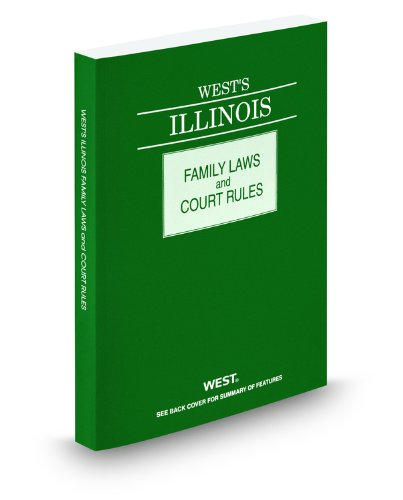 West's Illinois Family Laws and Court Rules, 2010 ed. (West's Illinois Family Law and Court Rules)