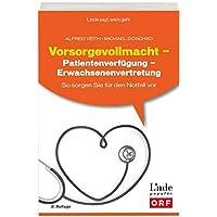 Vorsorgevollmacht - Patientenverfügung - Erwachsenenvertretung: So sorgen Sie für den Notfall vor (Ausgabe Österreich)