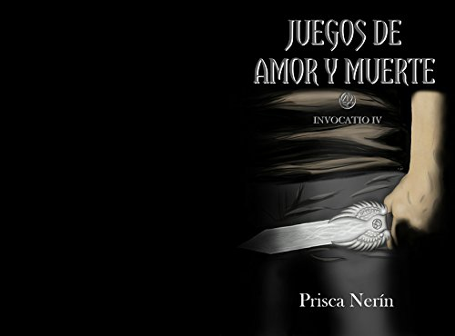 Juegos de amor y de muerte (Invocatio nº 4) (Spanish Edition)