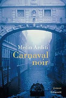 Metin Arditi - Carnaval noir