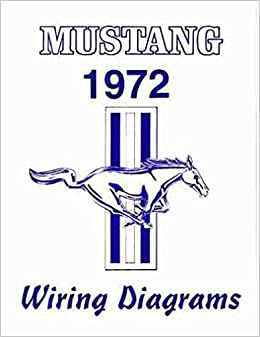 complete 1972 ford mustang wiring diagrams sschematics. Black Bedroom Furniture Sets. Home Design Ideas