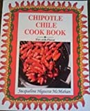 The Chipotle Chile Cookbook, Jacqueline H. McMahan, 1881656039