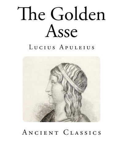 Download The Golden Asse (Ancient Classics) PDF