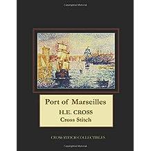 Port of Marseilles: H.E. Cross Cross Stitch Pattern