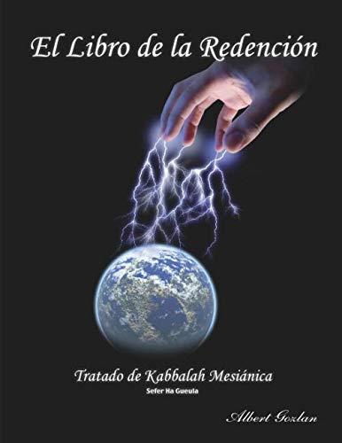 EL LIBRO DE LA REDENCIÓN: Tratado de Kabbalah  - Sefer Ha Gueula (Spanish Edition)