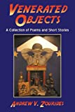 Venerated Objects, Andrew V. Zourides, 1440190607