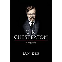 G. K. Chesterton: A Biography