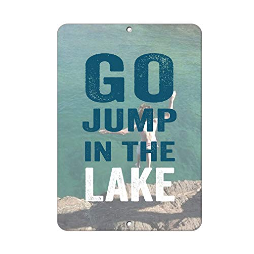 Aluminum Metal Sign Funny Go Jump in The Lake Informative Novelty Wall Art Vertical 12INx18IN