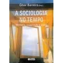 A Sociologia no Tempo. Memória, Imaginação e Utopia