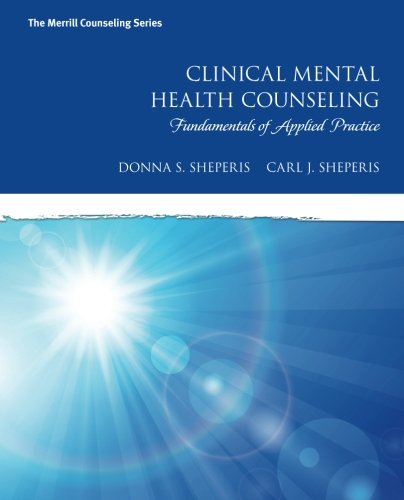 Clinical Mental Health Counseling: Fundamentals of Applied Practice (Merrill Counseling) by Pearson