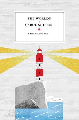 Read Online The Worlds of Carol Shields (Reappraisals: Canadian Writers) pdf
