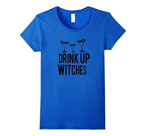 Last Minute Halloween Costumes For Teenage Girls (Womens Drink Up Witches - Funny Halloween Shirts For Women Witch Large Royal Blue)
