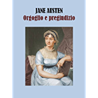 ORGOGLIO E PREGIUDIZIO (Italian Edition)