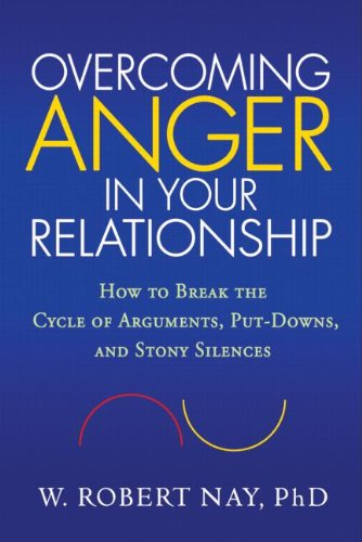 Overcoming Anger in Your Relationship: How to Break the Cycle of Arguments, Put-Downs, and Stony Silences by Brand: The Guilford Press