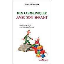 Bien communiquer avec son enfant (Les Pratiques Jouvence)