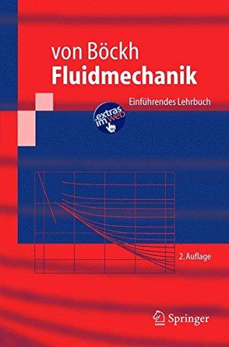 Fluidmechanik: Einführendes Lehrbuch: Einfuhrendes Lehrbuch (Springer-Lehrbuch)