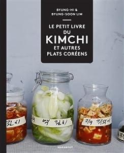vignette de 'petit livre du kimchi et autres plats coréens (Le) (Byung-Hi Lim)'