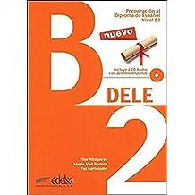 Preparacion al Dele. B2. Con espansione online. Per le Scuole superiori: Preparación Al Diploma DELE - Nivel B2 Intermedio (+ CD): 4