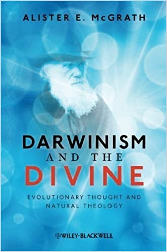 Darwinism and the Divine: Evolutionary Thought and Natural Theology by Alister E. McGrath (2011-02-28)
