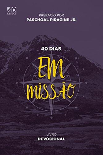 40 dias Em Missão: Livro Devocional
