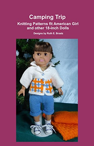 Camping Trip: Knitting Patterns fit American Girl and other 18-Inch Dolls