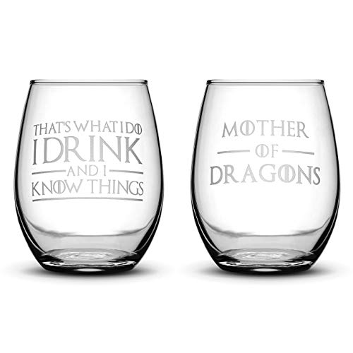 - Integrity Bottles Premium Game of Thrones Wine Glasses, Set of 2, Thats What I Do I Drink and I Know Things, Mother of Dragons, Hand Etched 14.2oz Stemless Gifts, Made in USA, Sand Carved