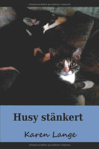 Husy stänkert (Mein Name ist Husy, Band 3)