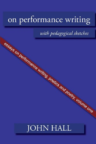 Essays on Performance Writing, Poetics and Poetry, Vol. 1 (Essays on Peformance Writing, Poetics a)