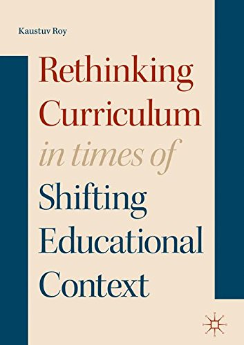 Rethinking Curriculum in Times of Shifting Educational Context