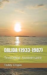 DALIDA (1933-1987): Trentième Anniversaire (French Edition)