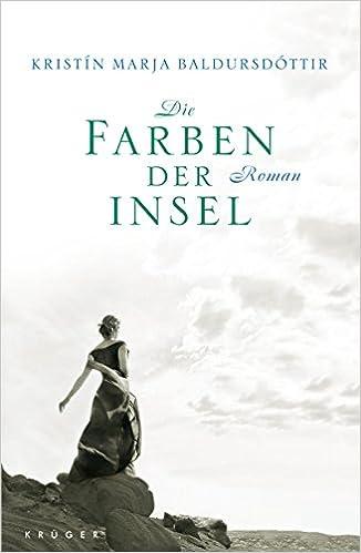 Die Farben der Insel: Roman: Amazon.de: Kristín Marja Baldursdóttir ...