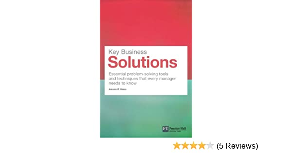 Amazon key business solutions essential problem solving tools amazon key business solutions essential problem solving tools and techniques that every manager needs to know financial times series ebook antonio fandeluxe Images