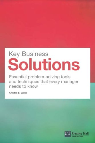 Amazon key business solutions essential problem solving tools key business solutions essential problem solving tools and techniques that every manager needs to fandeluxe Images
