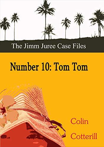 Number Ten: Tom Tom (Jimm Juree Case Files Book 10)