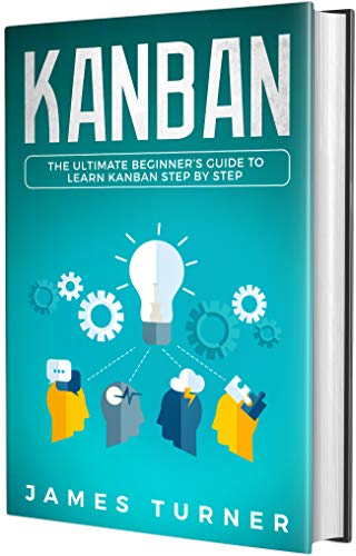 Kanban: The Ultimate Beginner's Guide to Learn Kanban Step by - Software Kanban