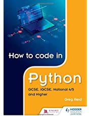 Reid, G: How to code in Python: GCSE, iGCSE, National 4/5 an