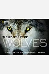The Hidden Life of Wolves Hardcover