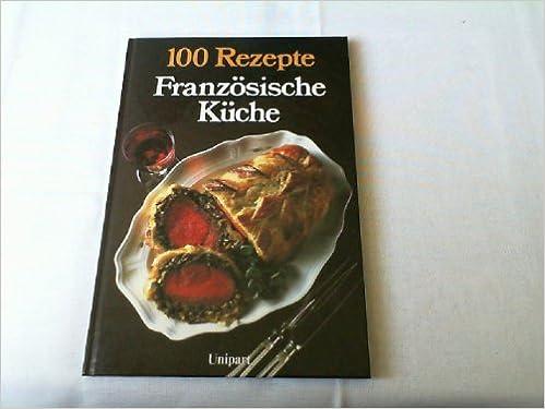 Franzosische Kuche 9783812202060 Amazon Com Books