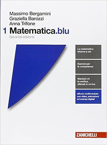 Matematica.blu. Per le Scuole superiori. Con e-book. Con espansione online (Vol. 1)
