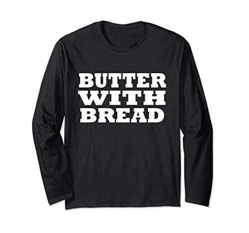 Butter With Bread Food Halloween Last Minute Costume Party Long Sleeve -