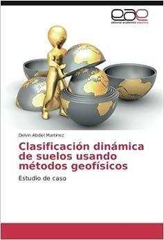 Clasificación dinámica de suelos usando métodos geofísicos: Estudio de caso