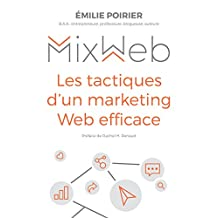 Mix Web: Les tactiques d'un marketing Web efficace (French Edition)