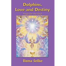 Dolphins, Love & Destiny, Yoga of the Soul